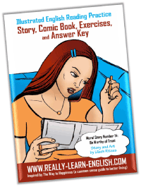"""full free booklet """"Illustrated English Reading Practice, Moral Story Number 14: Be Worthy of Trust"""" (contains story, comic book, exercises, and answer key)"""
