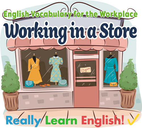 English Vocabulary for the Workplace: Working in a Store