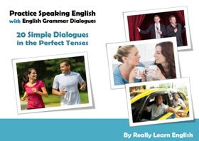 Dialogues in the Perfect Tenses