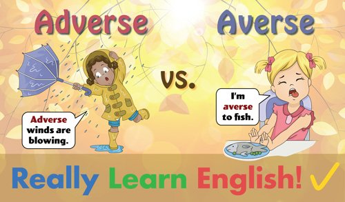 Adverse vs. Averse