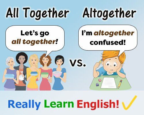 All together vs. Altogether