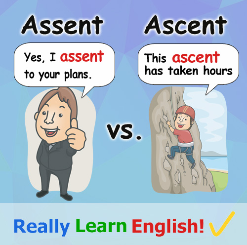 Assent vs. Ascent