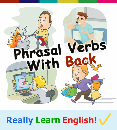 """Phrasal Verbs with """"Back"""""""